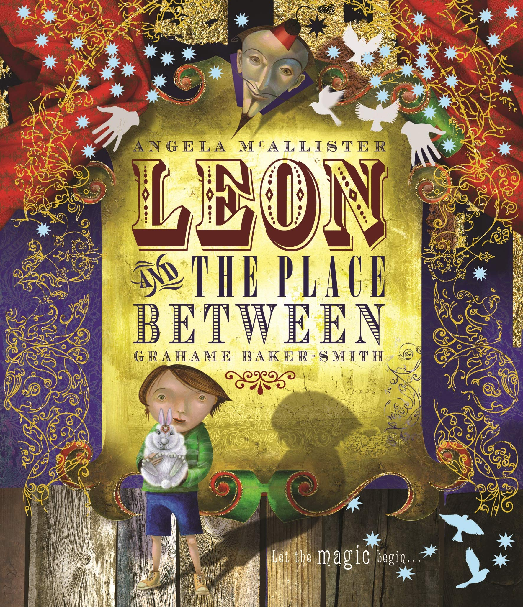 Leon and the Place Between: Amazon.co.uk: Mcallister/Grahame Baker-Smith,  Angela, Baker-Smith, Grahame: Books