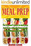 MEAL PREP: The beginner's guide to meal prep and Clean eating for busy people to lose Weight and save time.(Low carb diet, Clean eating, Batch Cooking, Weight Watchers, Weight Loss,Meal Planning)