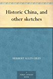Historic China, and other sketches (English Edition)