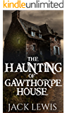 The Haunting of Gawthorpe House: 'The Haunting of' Series - Book 2 (English Edition)
