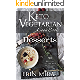 Keto Vegetarian Cookbook: 90 delicious recipes for weight loss: Collection of easy to prepare ketogenic vegetarian recipes with detailed nutritional value ... Breakfast Lunch Dinner (English Edition)