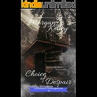 Choice of Despair (Littlemoon Investigations Book 11)