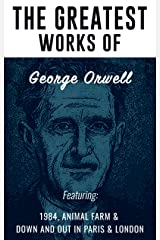 The Greatest Works of George Orwell Kindle Edition