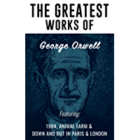 The Greatest Works of George Orwell (English Edition)