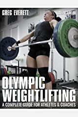 Olympic Weightlifting: A Complete Guide for Athletes & Coaches Kindle Edition