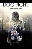 Dog Fight: A Sam Holden Novel