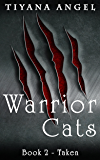 Warrior Cats: Taken (Warrior Cats (Werecat YA Paranormal) Book 2)