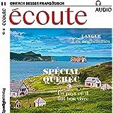 Écoute audio - Spécial Québec. 11/2017: Französisch lernen Audio - Quebec-Special