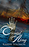 Carried Away: A Time Travel Romance (The Swept Away Saga Book 2)