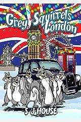 Grey Squirrels London Kindle Edition