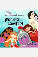 ¡Puedes hacerlo! (Tales of the Five Enchanted Mermaids nº 2) (Spanish Edition) Kindle Edition