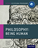 IB Philospohy: Being Human (Oxford IB Diploma Programme)
