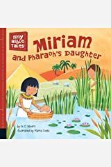 Miriam and Pharaoh's Daughter (Tiny Bible Tales) Kindle Edition