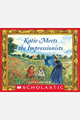 Katie Meets the Impressionists (Scholastic Bookshelf) Kindle Edition