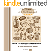 Sabonetes Artesanais: Você irá lucrar com sabonetes artesanais, neste guia são 30 receitas altamente lucrativas acompanhada com dicas de vendas