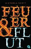 Feuer & Flut (Die Feuer & Flut-Romane 1)