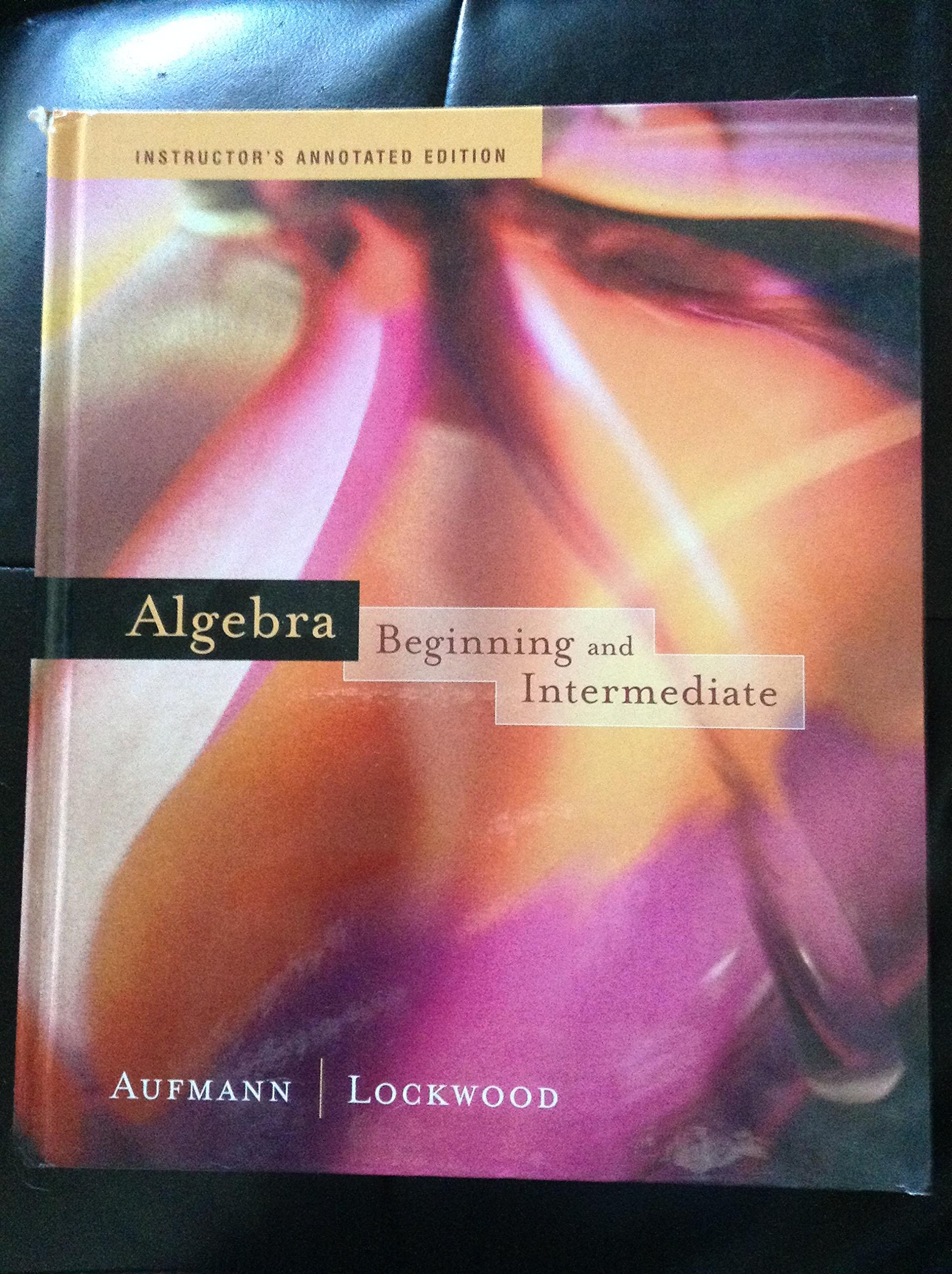 Read Online Algebra Beginning and Intermediate (Instructor's Annoted Edition) pdf epub