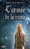 Chroniques lunaires - livre 2.5, L'armée de la reine