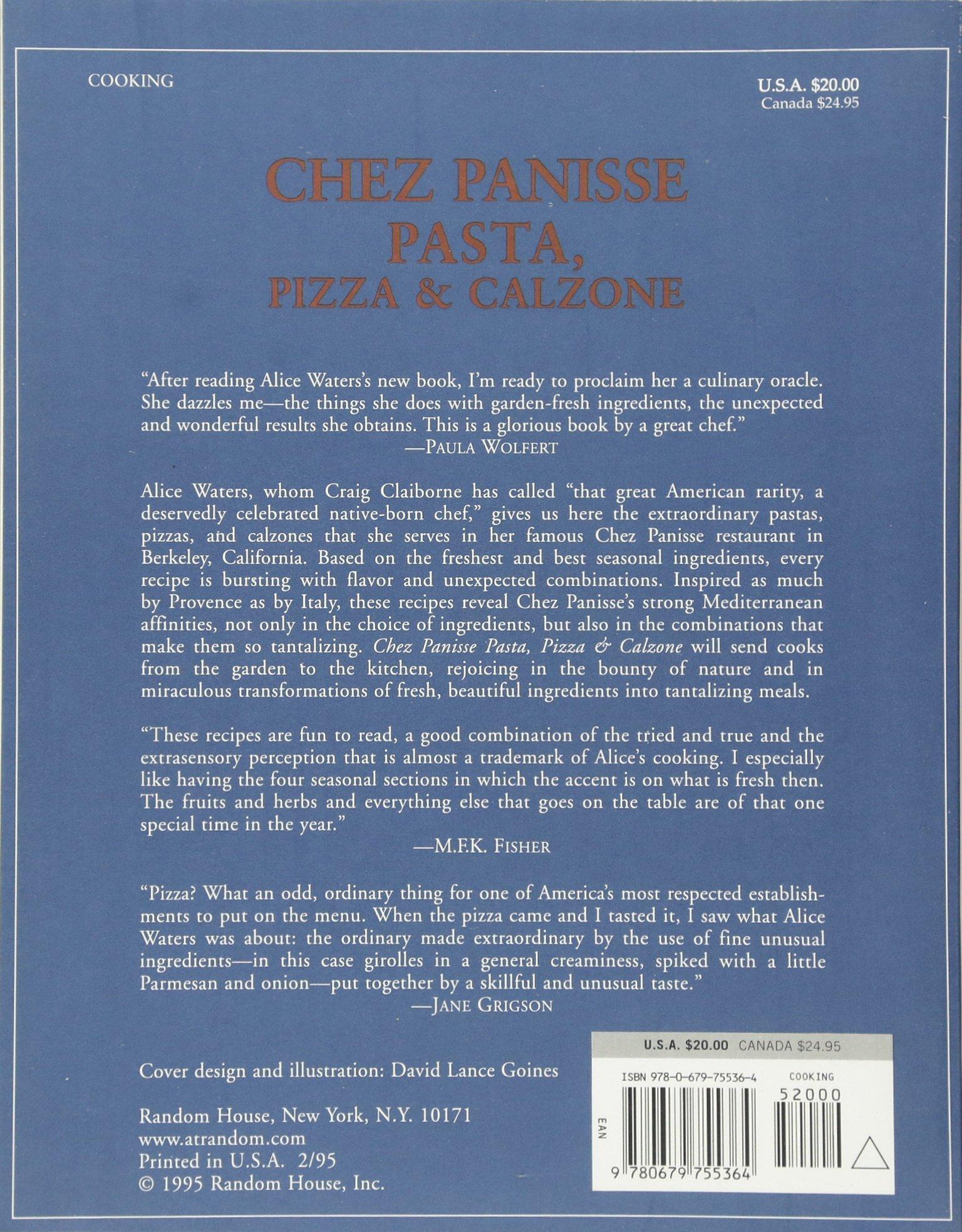 Chez Panisse Pasta, Pizza, & Calzone (Chez Panisse Cookbook Library ...