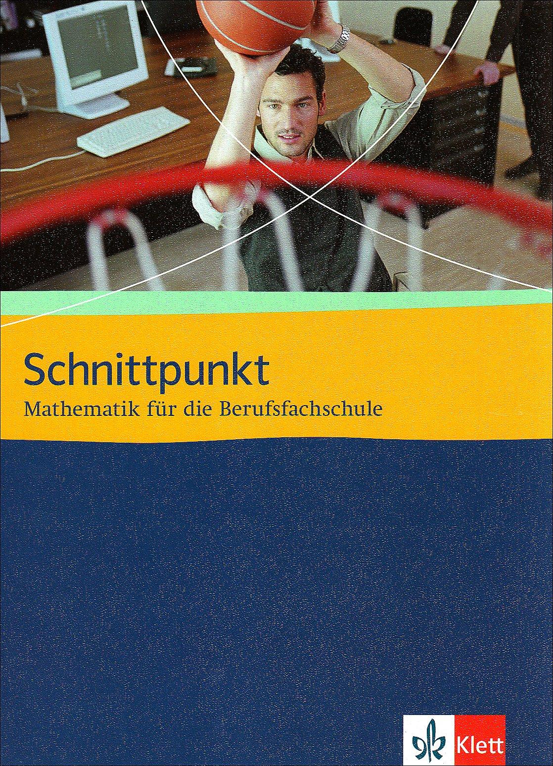 Schnittpunkt Mathematik. Mathematik für die Berufsfachschule: Schülerbuch