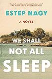 We Shall Not All Sleep: A Novel