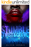 Stumble Twist & Crawl (The Iron Garden Book 3)
