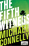 The Fifth Witness (Haller 4): A Lincoln Lawyer Case (Mickey Haller)