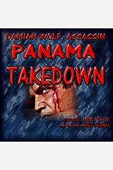 Panama Takedown: A Damian Wolf, Assassin Series, Book 1 Audible Audiobook