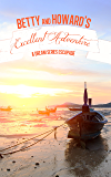 Betty & Howard's Excellent Adventure (J.J. DiBenedetto's Dream Series)