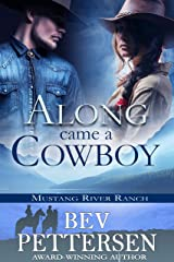 ALONG CAME A COWBOY: Romantic Suspense (Mustang River Ranch Book 2) Kindle Edition