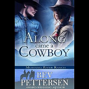 ALONG CAME A COWBOY: Romantic Suspense (Mustang River Ranch Book 2)