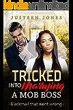 Tricked Into Marrying A Mob Boss (BWWM, Mob, Mafia, Boss, Feud, Revenge, Blackmail, Hostage, Surprises Romance)
