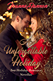 An Unforgettable Holiday: Two heart warming holiday reads.