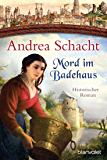 Mord im Badehaus: Historischer Roman (Myntha, die Fährmannstochter 4) (German Edition)