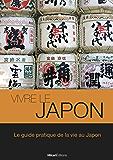 Vivre le Japon: Le guide de la vie au Japon