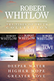 The Tides of Truth Collection: Deeper Water, Higher Hope, Greater Love