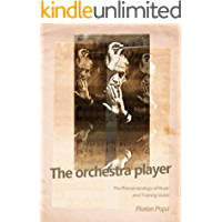 The Orchestra Player: The Phenomenology of Music and Training Guide book cover