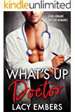 What's Up Doctor: A Billionaire Doctor Romance