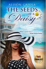 The Seeds Of A Daisy: The Lily Lockwood Series: Book One (Women's Fiction) Kindle Edition