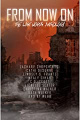 From Now On: The Last Words Anthology Kindle Edition