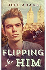 Flipping for Him: A gay YA romance Kindle Edition