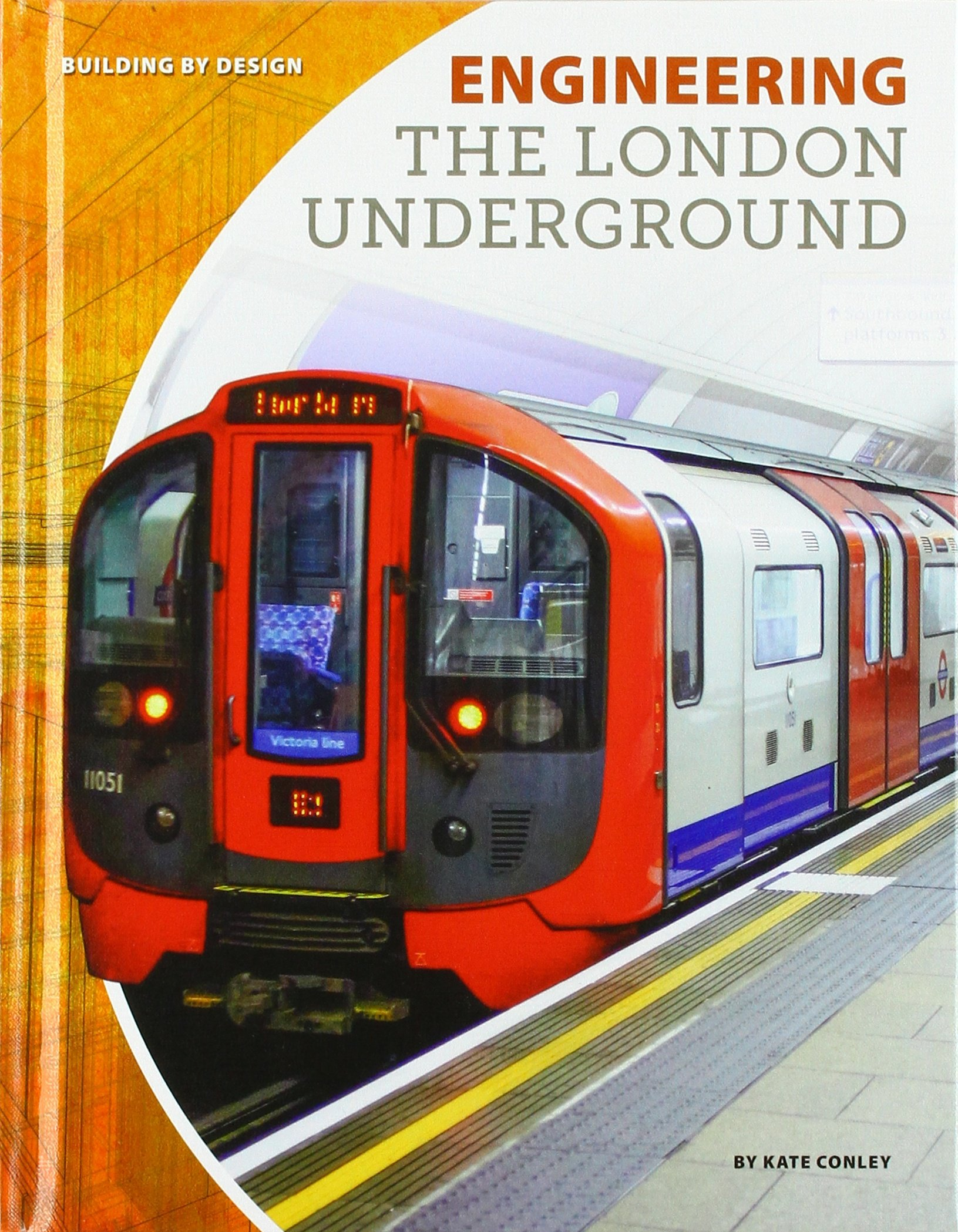 Engineering the London Underground (Building by Design)