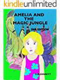 Amelia and the Magic Jungle: 2nd Edition