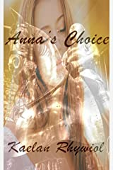 Anna's Choice: Choice and Consequence Vol 1 (Choice and Consequences) Kindle Edition