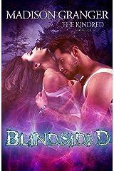 Blindsided (The Kindred Book 4) Kindle Edition