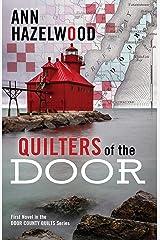 Quilters of the Door: First Novel in the Door County Quilt Series Paperback