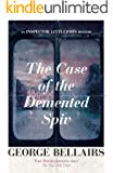 The Case of the Demented Spiv (An Inspector Littlejohn Mystery)