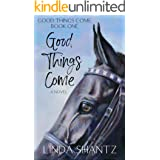 Good Things Come: A Slow-Burn Horse Racing Drama (Good Things Come Book One)