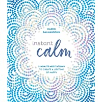 Instant Calm: 2-Minute Meditations to Create a Lifetime of Happy