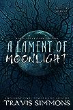 A Lament of Moonlight (The Harbingers of Light Book 3)